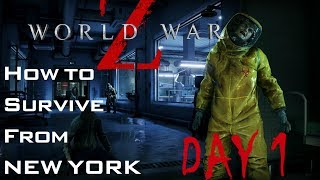 How to survive from New York Gameplay Singleplayer ( DAY 1 ) | World War Z 2019
