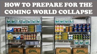 HOW TO PREPARE FOR THE COMING WORLD COLLAPSE