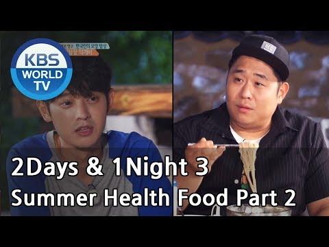 2 Days & 1 Night - Season 3 : Summer Health Food Part 2 [ENG/THA/2017.08.06]