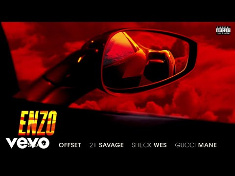 DJ Snake, Sheck Wes - Enzo (Audio) ft. Offset, 21 Savage, Gucci Mane