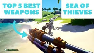 Top 5 Weapons Sea of Thieves
