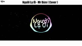 Người Lạ Ơi ( cover )   Mr Đùm 「Video Lyrics」