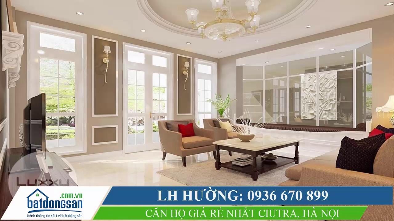 Tổng hợp danh sách căn hộ bán ở khu đô thị Nam Thăng Long - Ciputra Hà Nội giá rẻ, đã có sổ đỏ video