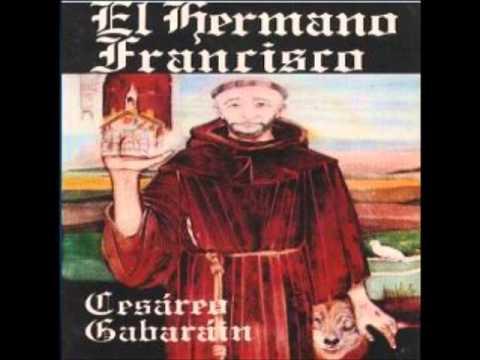Hermano Lobo -  Cesáreo Gabaráin (El hermano Francisco)