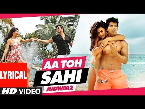 Aa Toh Sahii Song (Lyrics) | Judwaa 2 | Varun | Jacqueline | Taapsee | Meet Bros | Neha Kakkar