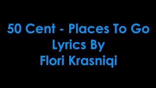 50 Cent - Places To Go [Lyrics]