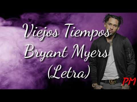 Viejos Tiempos - Bryant Myers (Letra)