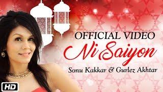 Ni Saiyon – Sonu Kakkar – Gurlez Akhtar Punjabi Video Download New Video HD