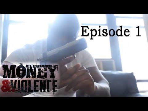 MONEY & VIOLENCE - Episode 1