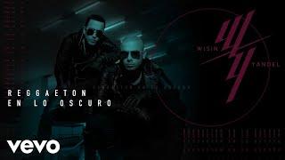 Wisin & Yandel - Reggaetón en lo Oscuro (Audio)