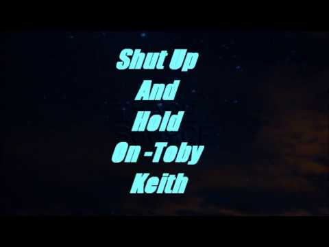 Shut Up And Hold On