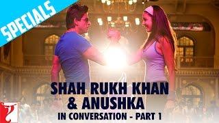 In Conversation | Shah Rukh Khan | Anushka Sharma | Part 1 |  Rab Ne Bana Di Jodi