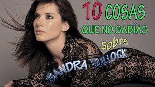 10 COSAS QUE NO SABÍAS SOBRE SANDRA BULLOCK