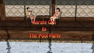 Karate Girl in The Pool Party