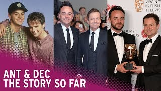 Ant and Dec - the story so far...