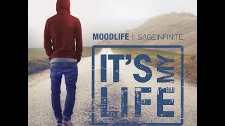 MOODLIFE Ft. SAGEINFINITE - IT'S MY LIFE (Official Music Video)