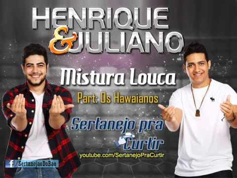 Baixar Henrique e Juliano - Mistura Louca (Part Os Hawaianos - Lançamento TOP SERTANEJO 2013 - Oficial)