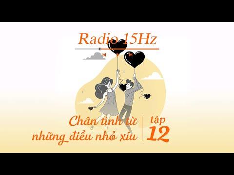 Radio 15Hz | Tập 12: Tình yêu bắt đầu từ những điều nhỏ xíu mà ta không ngờ đến