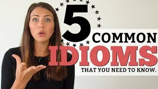 TOP 5 English Idioms | Vocabulary you need to know!