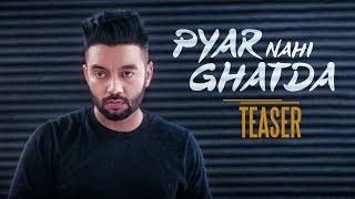 Pyar Nahi Ghatda – Teaser – Sippy Gill