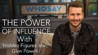 'Hidden Figures' Star Glen Powell Talks Playing Legendary Astronaut John Glenn  | WHOSAY