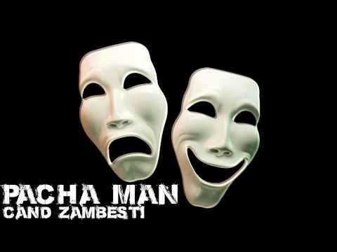 Pacha Man - Când zâmbești [Official track HQ]
