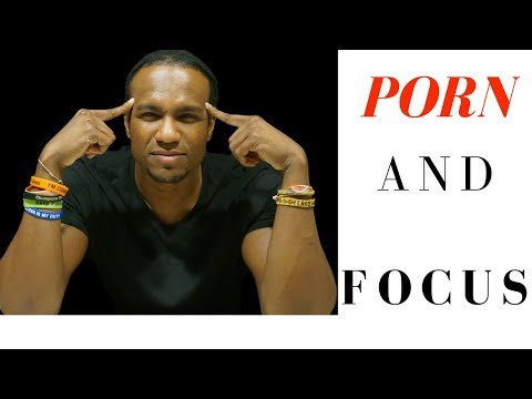 How Porn Addiction Destroys Your Focus