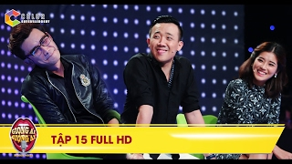 Giọng ải giọng ai | tập 15 full hd: Trấn Thành, Hoàng Yến Chibi vs Trường Giang, Chí Thiện