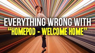 """Everything Wrong With - """"HomePod - Welcome Home by Spike Jonze"""""""