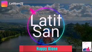 Latif San - Happy Alone (best music future bass) no copy right