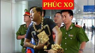 NÓNG: Phúc XO đại gia đeo vàng nhiều nhất Việt Nam vừa b''ị b''ă'''t -  News Tube