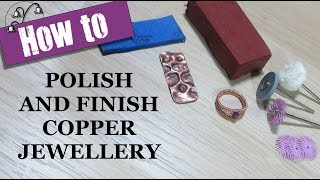 How to Polish and Finish Copper Jewellery