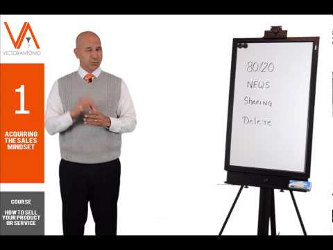 How to Sell Your Product or Service: Acquiring the Sales Mindset (Part 1 of 11) - Sales Training