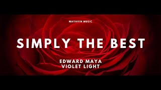 """EDWARD MAYA - SIMPLY THE BEST (feat Violet Light) (OST From The Motion Picture """"Mysteries Of Beauty"""""""