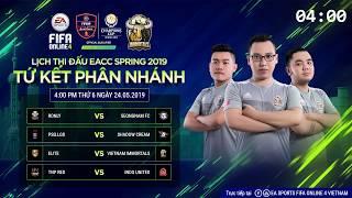 [Trực tiếp] Vòng Knockout - Tứ kết phân nhánh - EACC SPRING 2019 [FIFA Online 4]