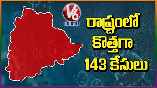 143 New corona cases, 8 more deaths recorded in Telangana..