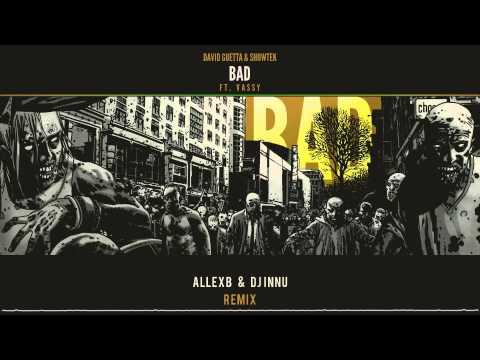 David Guetta & Showtek - Bad ft. Vassy (AllexB & Dj Innu Remix)