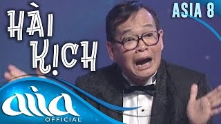 «HÀI KỊCH : ASIA 8» Văn Chung, Bảo Liêm, Mai Lệ Huyền