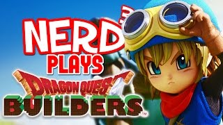 Nerd³ Plays... Dragon Quest Builders - Minecraft The RPG