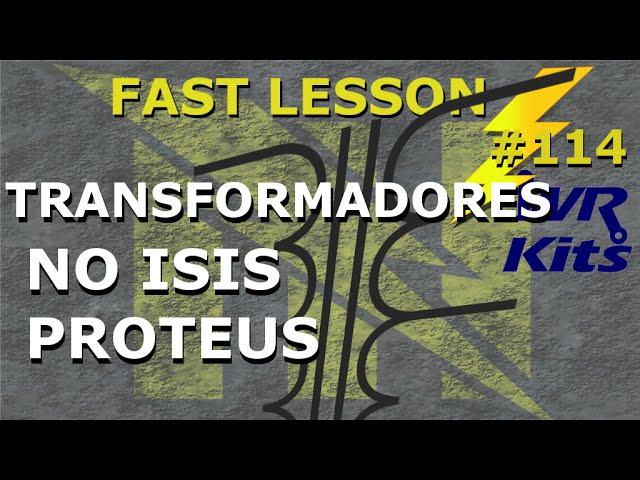 FONTE COM TRANSFORMADOR NO ISIS PROTEUS | Fast Lesson #114