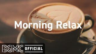 Morning Relax : Coffee Bossa Nova - Smooth Jazzh Music for Wonderful Mood