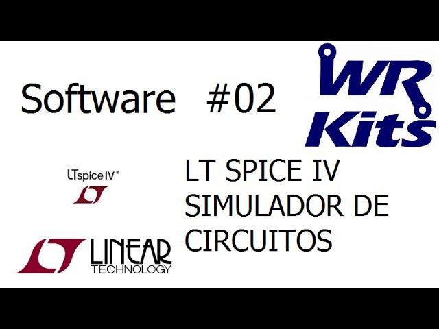 LT SPICE IV | SIMULADOR DE CIRCUITOS - Software #02