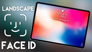 The 2018 iPad Pro WILL Support Landscape FaceID?