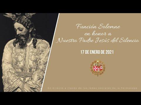 Función Solemne en honor a Nuestro Padre Jesús del Silencio - Domingo 17 de Enero