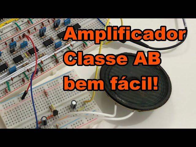 SIMPLES AMPLIFICADOR CLASSE AB PARA O TDM | Conheça Eletrônica! #193