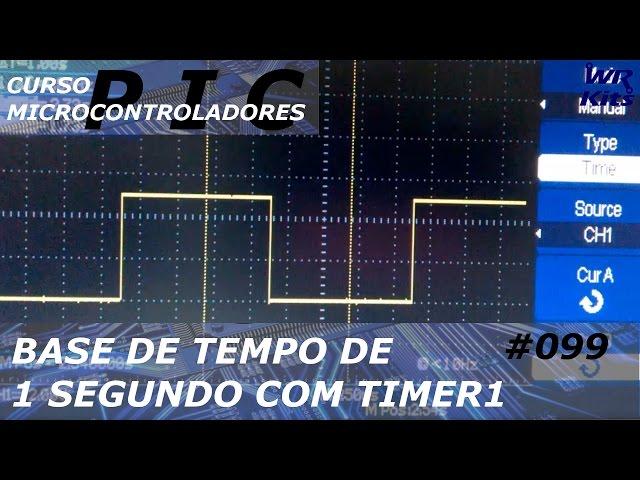 BASE DE TEMPO DE 1 SEGUNDO | Curso de PIC #099
