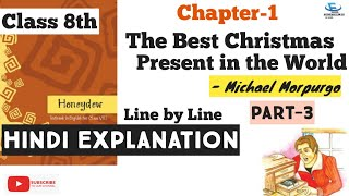 Class 8 Ch  1 Part 3 - The Best Christmas Present In the World - NCERT Honeydew-  Hindi Explanation