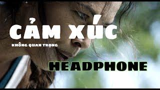 VƯỢT QUA CẢM XÚC CỦA BẠN - Video Truyền Động Lực (Phiên bản headphone)