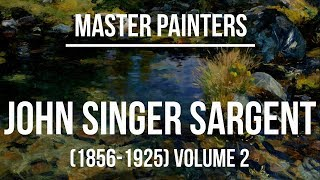 John Singer Sargent Volume 2 Landscapes - A collection of paintings 4K Ultra HD