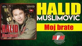 Halid Muslimovic - Moj brate (Duet Zorica Brunclik) - (Audio 2005) HD